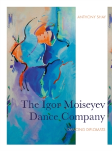 The Igor Moiseyev Dance Company : Dancing Diplomats, EPUB eBook