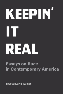 Keepin' It Real - Essays on Race in Contemorary America, Paperback / softback Book