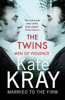 The Twins - Men of Violence : The Real Inside Story of the Krays, Paperback / softback Book