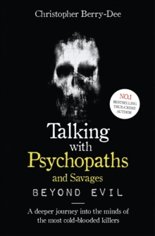 Talking With Psychopaths and Savages: Beyond Evil, EPUB eBook