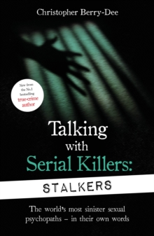 Talking With Serial Killers: Stalkers : From the UK's No. 1 True Crime author, EPUB eBook