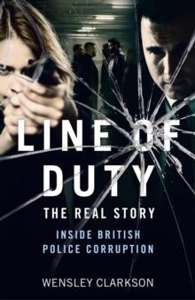 Line of Duty - The Real Story of British Police Corruption, EPUB eBook