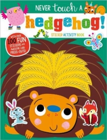 Never Touch A Hedgehog! Sticker Activity Book, Paperback / softback Book