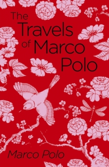 The Travels of Marco Polo : The Venetian, Paperback / softback Book