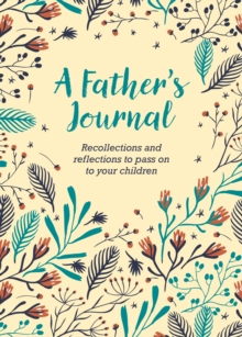 A Father's Journal : Recollections and Reflections to Pass on to Your Children, Record book Book