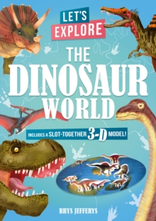 Let's Explore The Dinosaur World : Includes a Slot-Together 3-D Model!, Board book Book