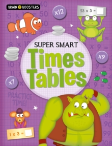 Brain Boosters: Super-Smart Times Tables, Paperback / softback Book