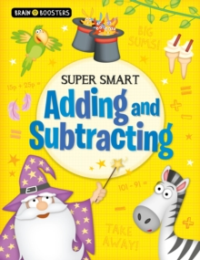 Brain Boosters: Super-Smart Adding and Subtracting, Paperback / softback Book