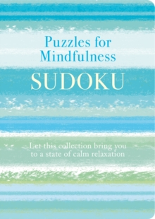 Puzzles for Mindfulness Sudoku : Let this collection bring you to a state of calm relaxation, Paperback / softback Book