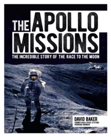 The Apollo Missions : The Incredible Story of the Race to the Moon, EPUB eBook