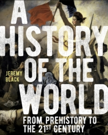 A History of the World : From Prehistory to the 21st Century, EPUB eBook