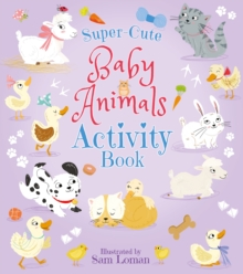Super-Cute Baby Animals Activity Book, Paperback / softback Book