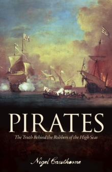 Pirates : The truth behind the robbers of the High Seas, Paperback / softback Book
