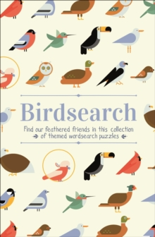 Birdsearch Wordsearch Puzzles : Find our feathered friends in this collection of themed wordsearch puzzles, Paperback / softback Book