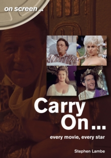 Carry On... Every Movie, Every Star (On Screen), Paperback / softback Book
