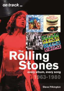 The Rolling Stones 1963-1980 - On Track : Every Album, Every Song, Paperback / softback Book