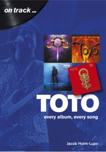 Toto : Every Album, Every Song  (On Track), Paperback / softback Book