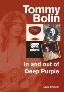 Tommy Bolin - In and Out of Deep Purple, Paperback / softback Book
