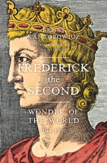 Frederick the Second : Wonder of the World 1194-1250, Hardback Book