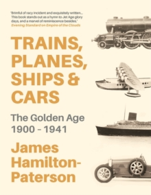 Trains, Planes, Ships and Cars, Hardback Book