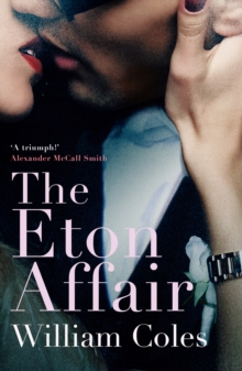 The Eton Affair : Unforgettable story of first love and infatuation, Paperback / softback Book
