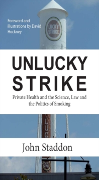 Unlucky Strike: Private Health and the Science, Law and Politics of Smoking?, EPUB eBook