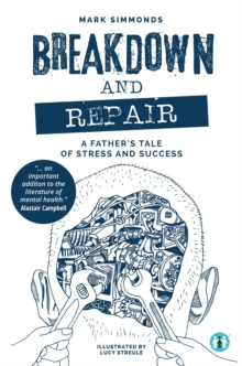 Breakdown and Repair : A Father's Tale of Stress and Success, EPUB eBook