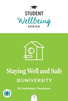 Staying Well and Safe at University, Paperback / softback Book