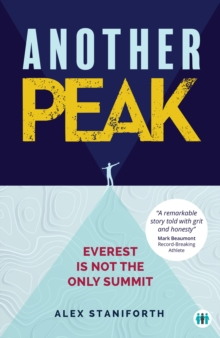 Another Peak : Everest is Not the Only Summit, Paperback / softback Book
