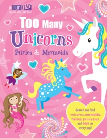 Too Many Unicorns, Fairies & Mermaids, Hardback Book