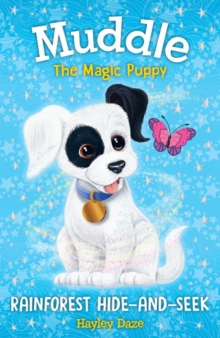 Muddle the Magic Puppy Book 4:  Rainforest Hide-and-Seek, Paperback / softback Book
