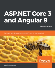 ASP.NET Core 3 and Angular 9 : Full stack web development with .NET Core 3.1 and Angular 9, 3rd Edition, EPUB eBook