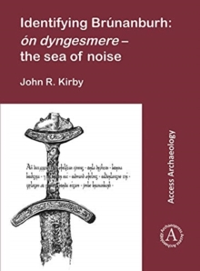 Identifying Brunanburh: on dyngesmere - the sea of noise, Paperback / softback Book