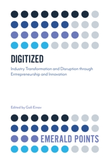 Digitized : Industry Transformation and Disruption through Entrepreneurship and Innovation, Paperback / softback Book