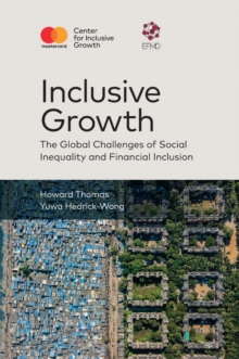 Inclusive Growth : The Global Challenges of Social Inequality and Financial Inclusion, Hardback Book