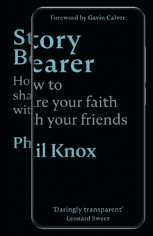Story Bearer : How to share your faith with your friends, Paperback / softback Book