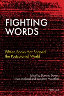 Fighting Words : Fifteen Books that Shaped the Postcolonial World, EPUB eBook