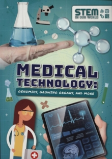 Medical Technology: Genomics, Growing Organs and More, Paperback / softback Book