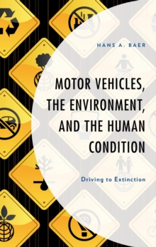 Motor Vehicles, the Environment, and the Human Condition : Driving to Extinction, EPUB eBook
