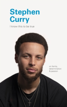I Know This to Be True: Stephen Curry, Hardback Book