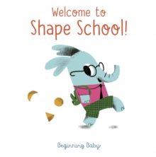 Welcome To Shape School! : Beginning Baby, EPUB eBook