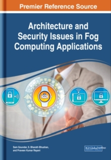 Architecture and Security Issues in Fog Computing Applications, Hardback Book
