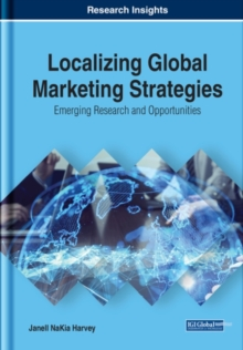 Localizing Global Marketing Strategies : Emerging Research and Opportunities, Hardback Book