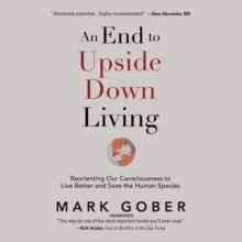An End to Upside Down Living, eAudiobook MP3 eaudioBook