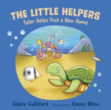 The Little Helpers: Tyler Helps Find a New Home, Paperback / softback Book