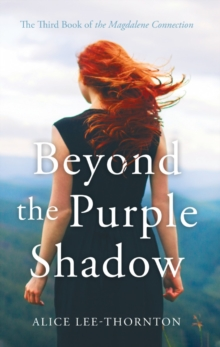 Beyond the Purple Shadow : The Third Book of the Magdalene Connection, Paperback / softback Book