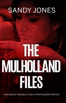 The Mulholland Files, Paperback / softback Book