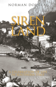 Siren Land : A Celebration of Life in Southern Italy, Paperback / softback Book