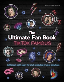 TikTok Famous - The Ultimate Fan Book : Includes 50 TikTok superstars and much, much more, Hardback Book