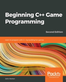 Beginning C++ Game Programming : Learn to program with C++ by building fun games, 2nd Edition, EPUB eBook